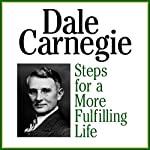 Steps for a More Fulfilling Life | Dale Carnegie