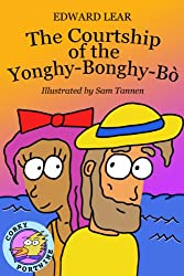 The Courtship of the Yonghy-Bonghy-Bo (Corky Portwine Illustrated Edition)