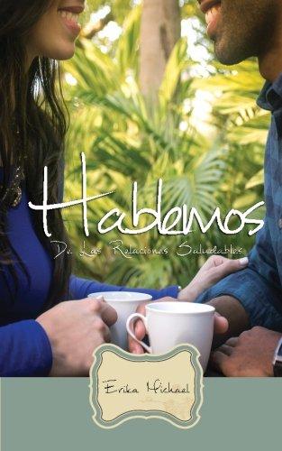 Hablemos de las relaciones saludables  [Michael, Erika] (Tapa Blanda)