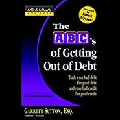 Rich Dad's Advisors: The ABC's of Getting Out of Debt | [Garrett Sutton]