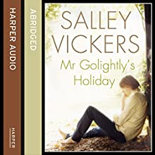 Mr Golightly's Holiday (       ABRIDGED) by Salley Vickers Narrated by Derek Jacobi