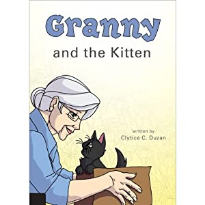 Granny and the Kitten | [Clytice C. Duzan]