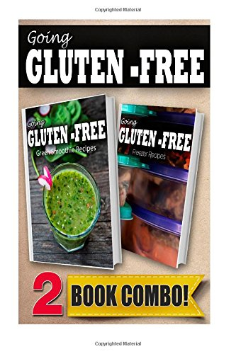Gluten-Free Green Smoothie Recipes And Gluten-Free Freezer Recipes: 2 Book Combo (Going Gluten-Free ) front-25108