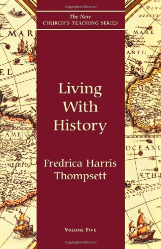 Living with History (New Church's Teaching Series)