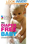 The Diaper-Free Baby: The Natural Toi...