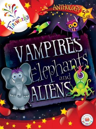 Vampires, Elephants and Aliens 5th Class Anthology (Fireworks English)