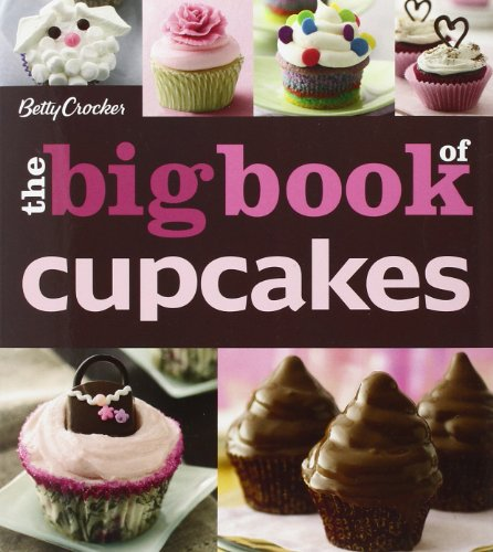 The Betty Crocker The Big Book of Cupcakes (Betty Crocker Big Book) by Betty Crocker