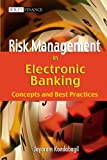 Risk Management in Electronic Banking:Concepts and Best Practices