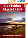 Fly Fishing Montana: A No Nonsense Gu...