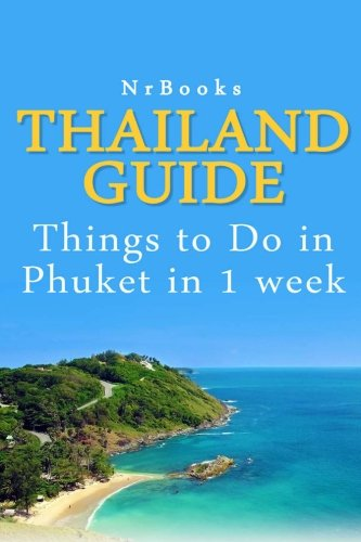 Thailand Guide: Things to Do in Phuket in 1 week