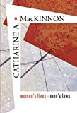 Women's Lives, Men's Laws (0674024060) by MacKinnon, Catharine A.