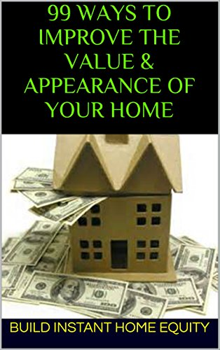 99 Ways to Improve the Value & Appearance of Your Home PDF