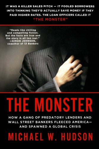 The Monster: How a Gang of Predatory Lenders and Wall Street Bankers Fleeced America--and Spawned a Global Crisis PDF
