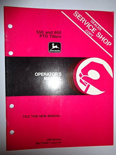 John Deere 550 and 660 PTO Tillers (made for use on 650 750 850 950 1050 1250 Tractors) Operators Owners Manual OMTY20671 A4