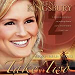 Take Two: Above the Line, Book 2 (       UNABRIDGED) by Karen Kingsbury Narrated by Gabrielle de Cui, Roxanne Hernandez, Don Leslie, Stefan Rudnicki, Jody Young