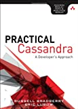 Practical Cassandra: A Developer's Approach (Addison-Wesley Data & Analytics Series)