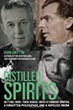 img - for Distilled Spirits: Getting High, Then Sober, with a Famous Writer, a Forgotten Philosopher, and a Hopeless Drunk by Don Lattin (2012-10-18) book / textbook / text book