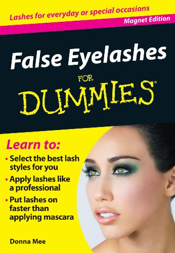 False Eyelashes for Dummies: Lashes for Everyday or Special Occasions (Fingertip Books for Dummies)