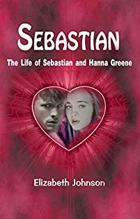 Sebastian: The Life Of Sebastian And Hanna Greene by Elizabeth Johnson ebook deal