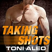 Taking Shots: Assassins Series # 1 (       UNABRIDGED) by Toni Aleo Narrated by Lucy Malone