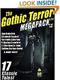 The Gothic Terror MEGAPACK TM: 17 Classic Tales