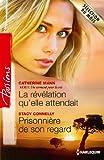 La r�v�lation qu'elle attendait - Prisonni�re de son regard : T2 - Un serment pour la vie (Passions t. 449)
