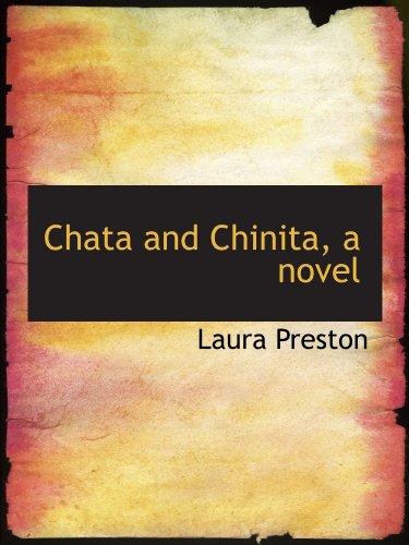 Chata and Chinita, a novel