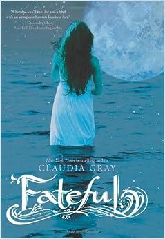 Amazon.com: Fateful: Claudia Gray: Books