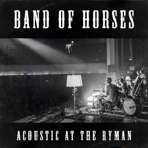 Band Of Horses-Acoustic At The Ryman-REPACK-CD-FLAC-2014-WRE Download