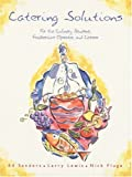 img - for Catering Solutions: For the Culinary Student, Foodservice Operator, and Caterer book / textbook / text book