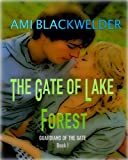 img - for The Gate of Lake Forest, YA Elf Romance (Guardians of the Gate Book #1) book / textbook / text book