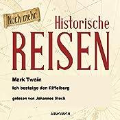 Noch mehr historische Reisen: Ich besteige den Riffelberg (Historische Reisen 5)   Mark Twain