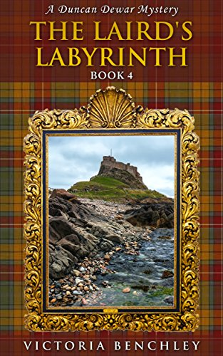 Book: The Laird's Labyrinth (Duncan Dewar Mysteries Book 4) by Victoria Benchley