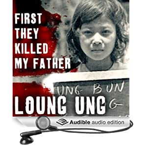 First They Killed My Father: A Daughter of Cambodia Remembers (Unabridged)