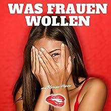 Was Frauen wollen Hörbuch von Florian Höper Gesprochen von: Florian Höper