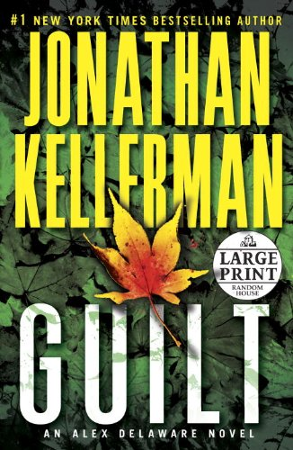 Guilt: An Alex Delaware Novel (Random House Large Print) Jonathan Kellerman