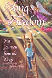 Song of Freedom: My Journey from the Abyss (1891824384) by Judith Moore