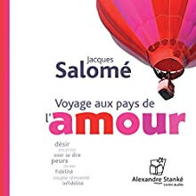 Voyage aux pays de l'amour | Livre audio Auteur(s) : Jacques Salomé Narrateur(s) : Jacques Salomé