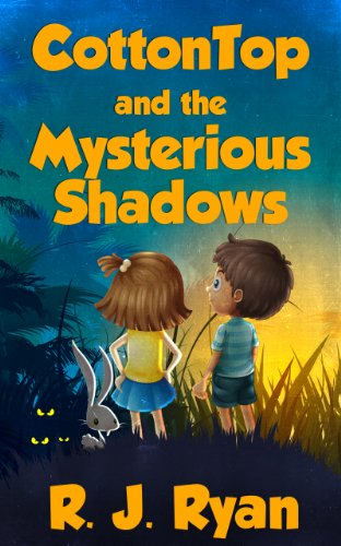 Book: CottonTop and the Mysterious Shadows by R. J. Ryan