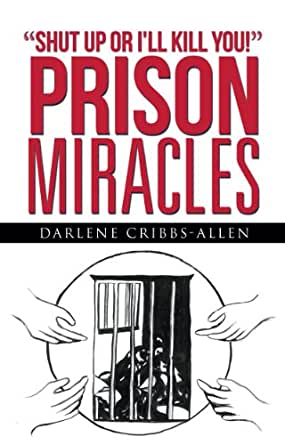 """Shut Up or I'll Kill You!"" - Prison Miracles (English"
