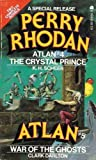 Perry Rhodan Special Release #4: Atlan #4: The Crystal Prince & Atlan #5: War of the Ghosts (Double) (0441661289) by K. H. Scheer