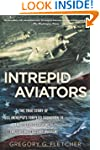 Intrepid Aviators: The American Flyer...
