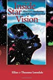 img - for By Ellias Lonsdale Inside Star Vision: Planetary Awakening and Self-Transformation (Inside Astrology, Vol 3) [Paperback] book / textbook / text book