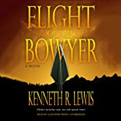 Flight of the Bowyer: A Novel | [Kenneth R. Lewis]