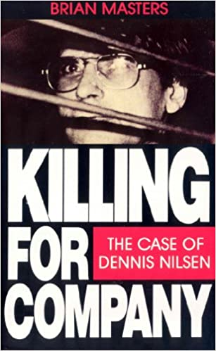 Killing--for--company--dennis--nilsen--brian--masters