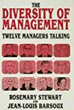 Rosemary Stewart The Diversity of Management: Twelve Managers Talking
