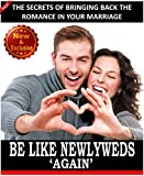 Be Like Newlyweds Again: The Secrets of Bringing Back The Romance in Your Marriage (newlyweds books, newlyweds guide) (Weddings by Sam Siv Book 16)