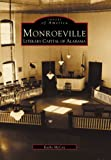 Monroeville:: Literary Capital of Alabama (Images of America)