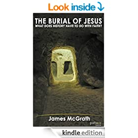 The Burial of Jesus: What Does History Have to Do with Faith?