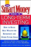 The Smartmoney Guide to Long-Term Investing: How to Build Real Wealth for Retirement and Future Goals (0471274925) by Nellie S. Huang